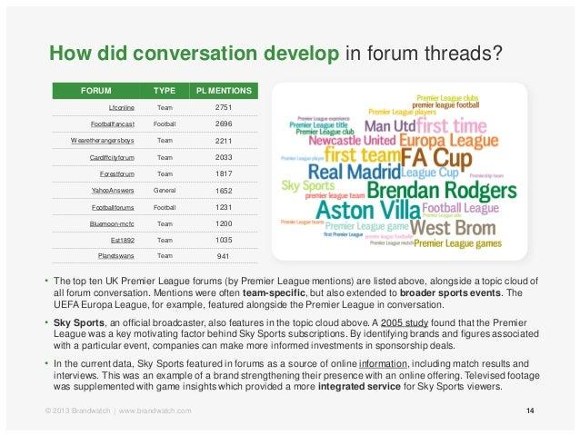 How did conversation develop in forum threads?14• The top ten UK Premier League forums (by Premier League mentions) are li...