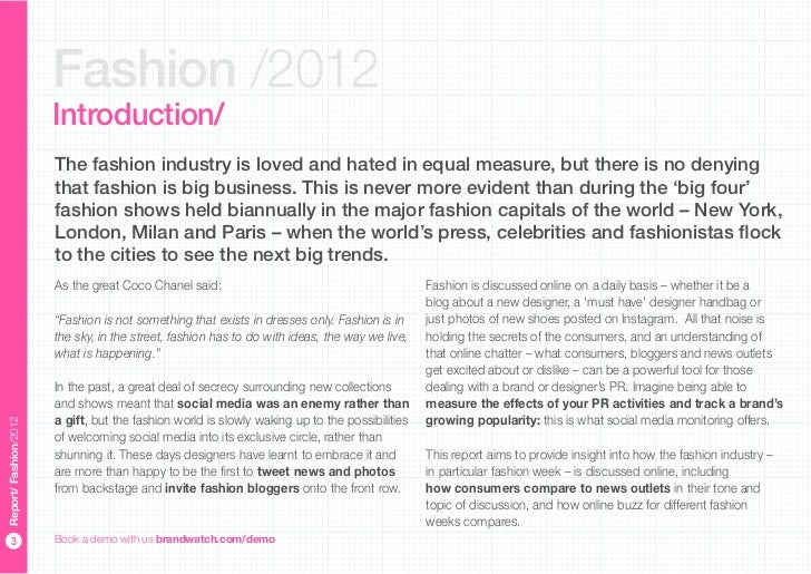 "the globalised fashion industry report According to a 2015 report from the british fashion council, the uk fashion industry contributed £281 billion to national gdp, compared with £21 billion in 2009 however, the globalised market for fashion manufacturing has facilitated a ""fast fashion "" phenomenon with cheap clothing and a quick turnover that encourages repurchasing."