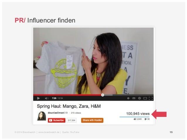 PR/ Influencer finden  © 2014 Brandwatch | www.brandwatch.de | Quelle: YouTube 15