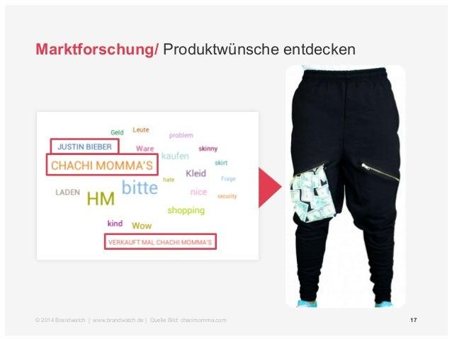 Marktforschung/ Produktwünsche entdecken  © 2014 Brandwatch | www.brandwatch.de | Quelle Bild: chacimomma.com 17