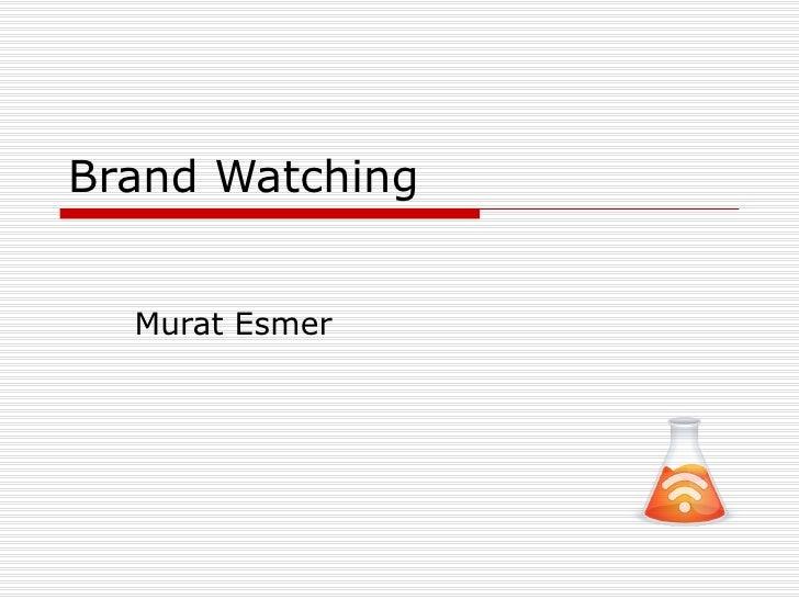 Brand Watching Murat Esmer