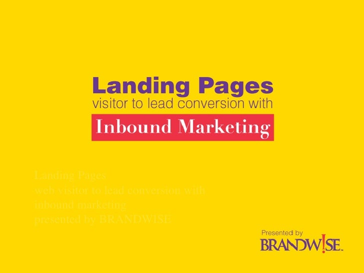 Landing Pages web visitor to lead conversion with inbound marketing presented by BRANDWISE