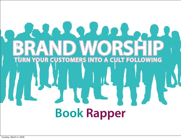 BRAND WORSHIP             TURN YOUR CUSTOMERS INTO A CULT FOLLOWING                              Book Rapper Tuesday, Marc...