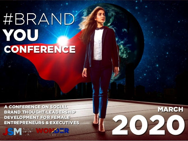CONFERENCE A CONFERENCE ON SOCIAL BRAND THOUGHT-LEADERSHIP DEVELOPMENT FOR FEMALE ENTREPRENEURS & EXECUTIVES 2020 MARCH
