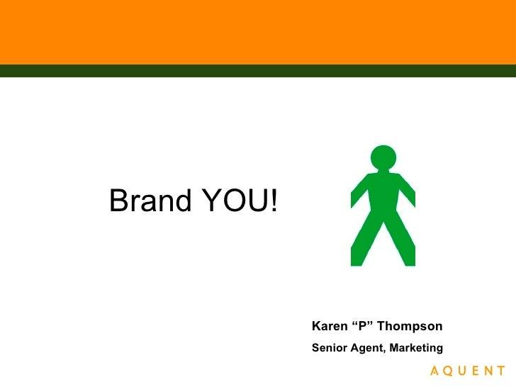 "Karen ""P"" Thompson Senior Agent, Marketing Brand YOU!"