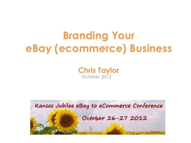 Branding YoureBay (ecommerce) Business         Chris Taylor          October, 2012