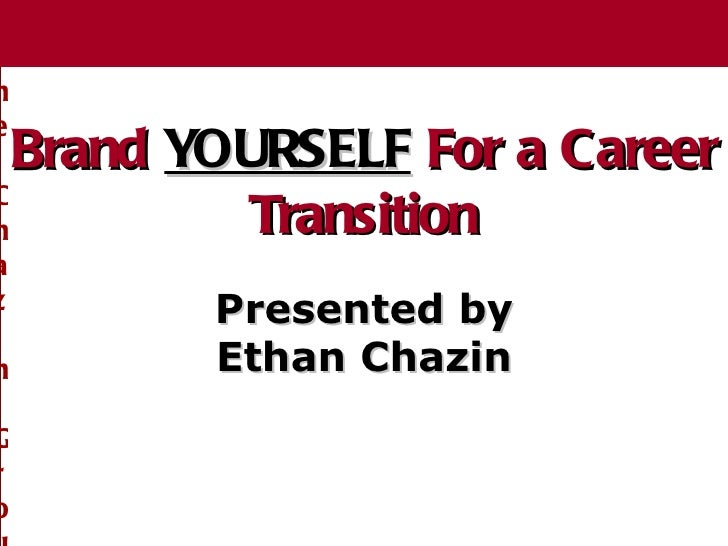 The Chazin Group Brand   YOURSELF  For a Career Transition The Chazin Group Presented by Ethan Chazin