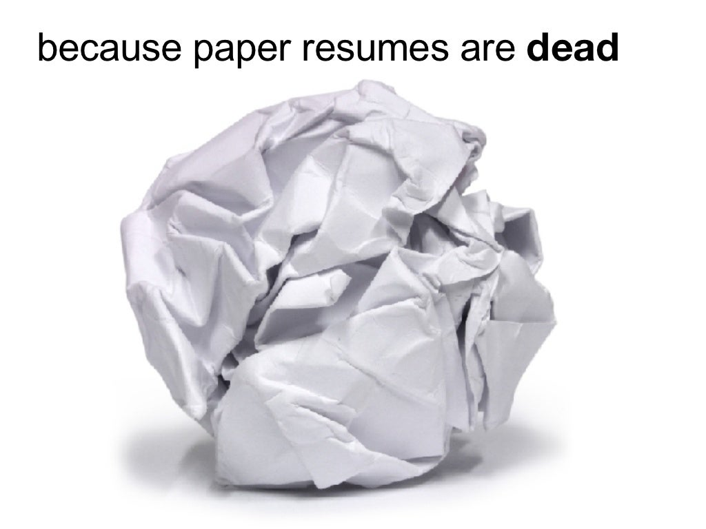 because paper resumes are dead