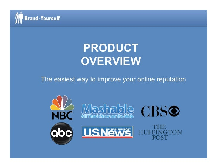 PRODUCT              OVERVIEW The easiest way to improve your online reputation