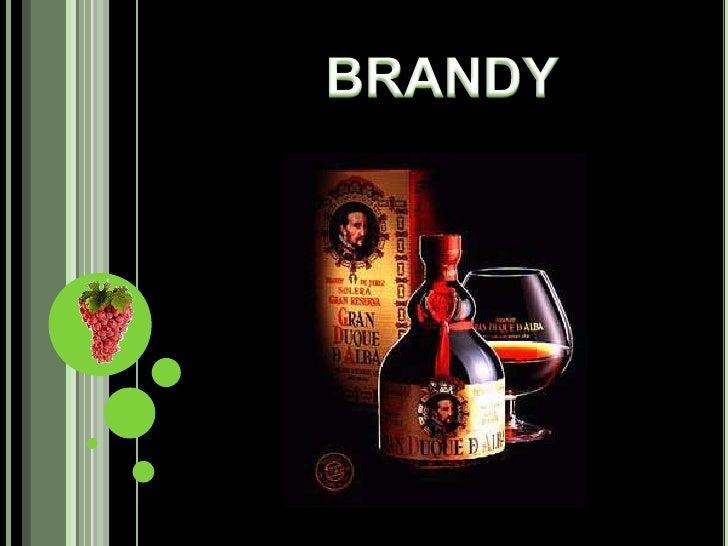 ORIGENESEl origen del brandy se lo adjudican diversospaíses,   entre    ellos     Alemania,    Italia  yEspaña, alrededor ...