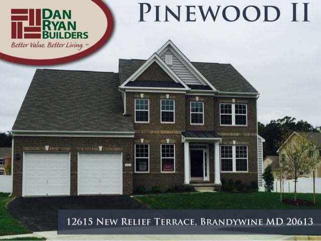=| |DAN PINEWOOD II  N 1 RYA N Z BUILDERS Better Va/ ue.  Better Air/ £143. W  12615 NEW RELIEF TERRACE,  BRANDYWINE MD 20...