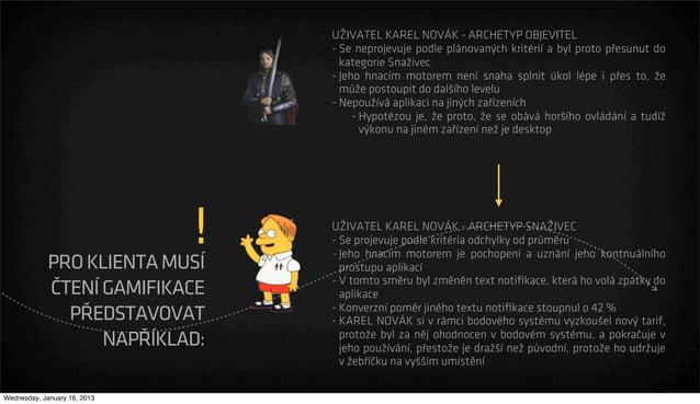 UŽIVATEL KAREL NOVÁK - ARCHETYP OBJEVITEL                                  - Se neprojevuje podle plánovaných kritérií a b...