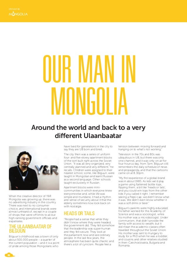 In many ways, Mongolia has more in common with Indonesia than it does with some of its more immediate neighbors. Or rather...