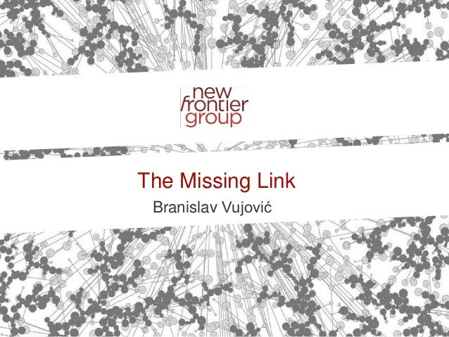 Branislav Vujović The Missing Link