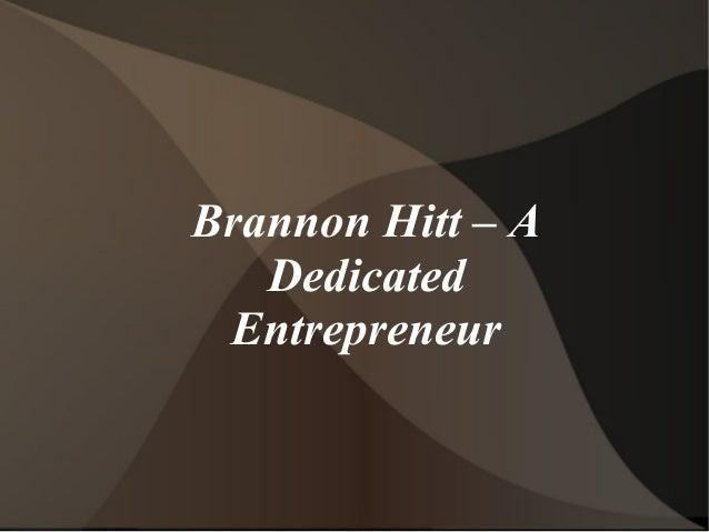 Brannon Hitt – A Dedicated Entrepreneur