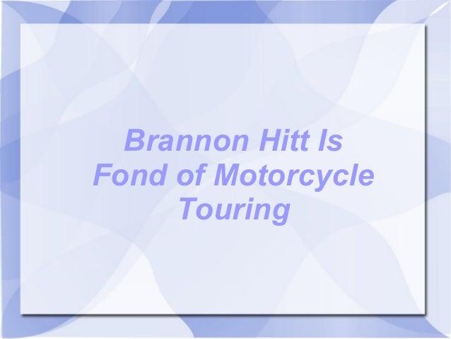 Brannon Hitt Is Fond of Motorcycle Touring