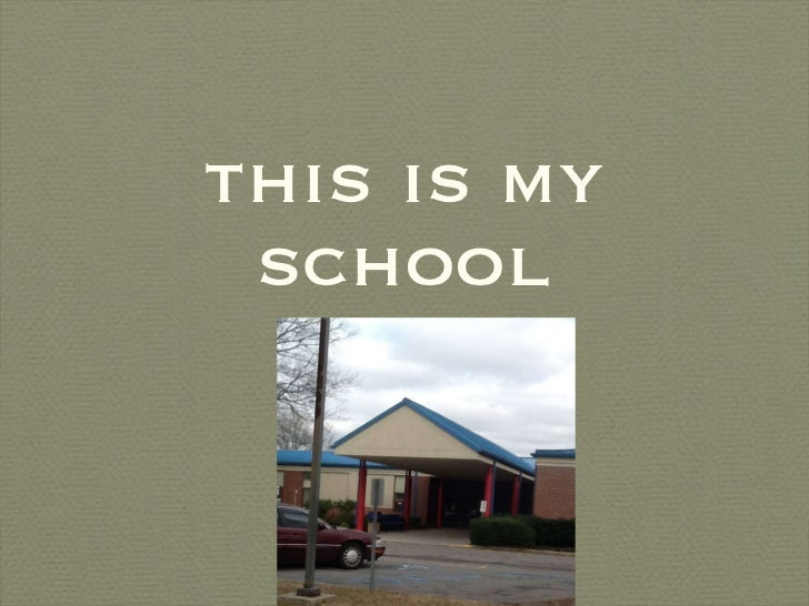 this is my school