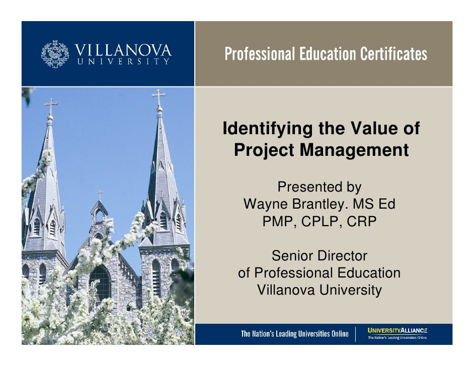Identifying the Value of  Project Management      Presented by  Wayne Brantley. MS Ed    PMP, CPLP, CRP       Senior Direc...