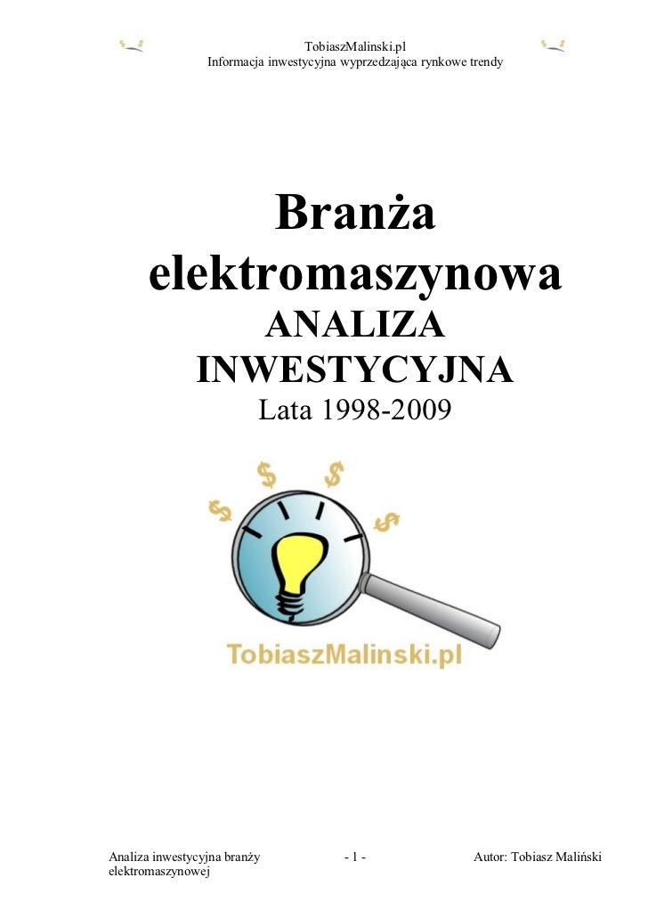 TobiaszMalinski.pl                 Informacja inwestycyjna wyprzedzająca rynkowe trendy            Branża      elektromasz...