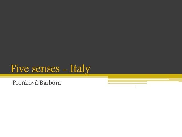 Five senses - Italy Proňková Barbora 7