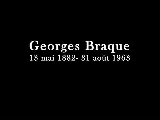 Georges Braque 13 mai 1882- 31 août 1963