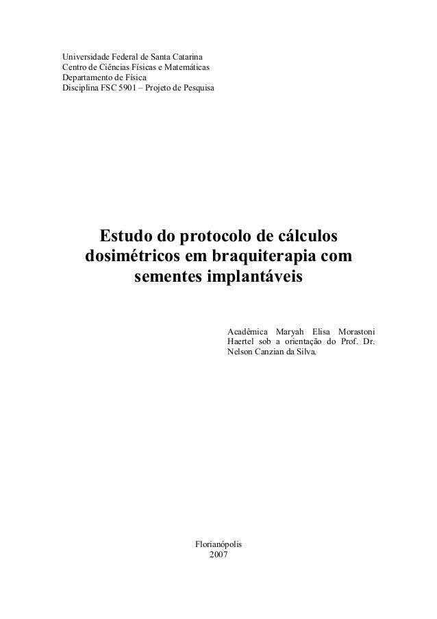 Universidade Federal de Santa Catarina Centro de Ciências Físicas e Matemáticas Departamento de Física Disciplina FSC 5901...