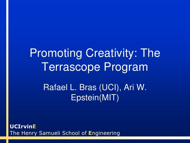 Promoting Creativity: The         Terrascope Program            Rafael L. Bras (UCI), Ari W.                   Epstein(MIT...