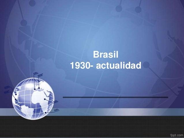 Brasil1930- actualidad