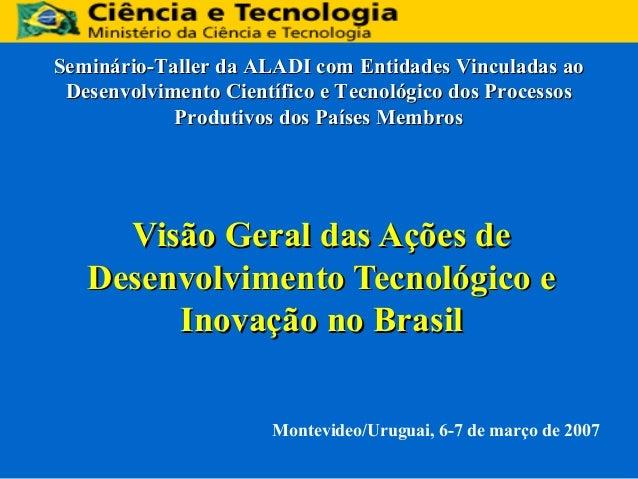 Seminário-Taller da ALADI com Entidades Vinculadas ao Desenvolvimento Científico e Tecnológico dos Processos Produtivos do...