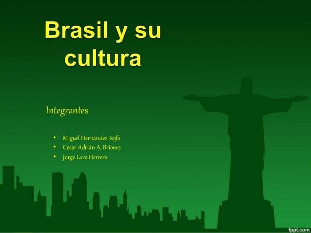 Integrantes • Miguel Hernández Isofo • Cesar Adrián A. Briones • Jorge Lara Herrera