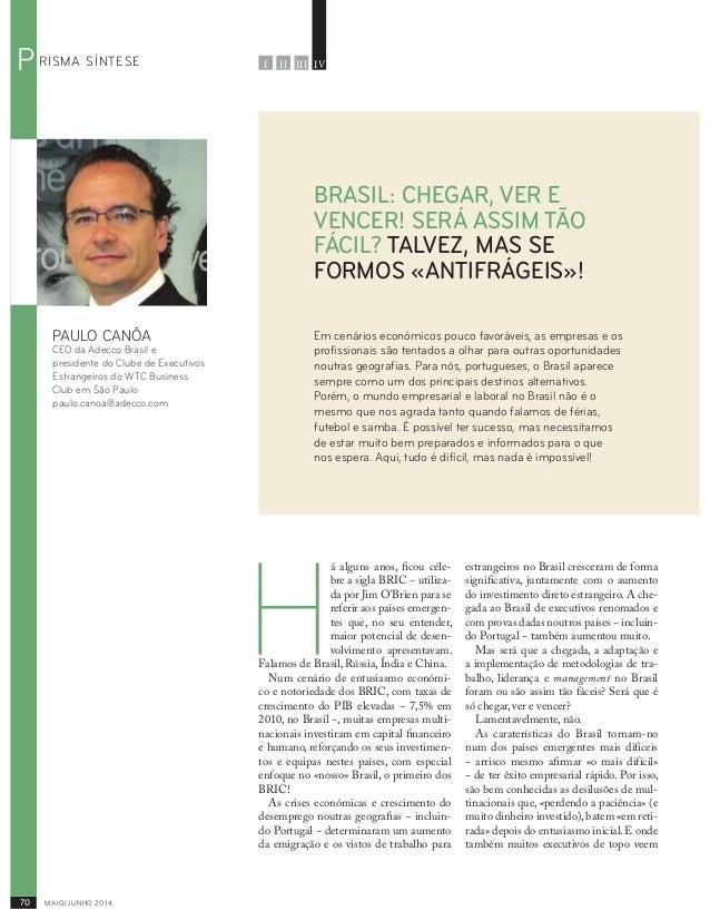 70 MAIO/JUNHO 2014 RISMA SÍNTESEP PAULO CANÔA CEO da Adecco Brasil e presidente do Clube de Executivos Estrangeiros do WTC...