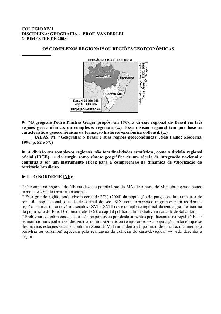 COLÉGIO MV1 DISCIPLINA: GEOGRAFIA - PROF. VANDERLEI 2º BIMESTRE DE 2008             OS COMPLEXOS REGIONAIS OU REGIÕES GEOE...