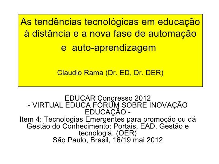 As tendências tecnológicas em educação à distância e a nova fase de automação          e auto-aprendizagem          Claudi...