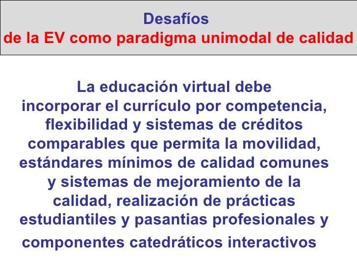 La educación virtual debe incorporar el currículo por competencia, flexibilidad y sistemas de créditos comparables que per...