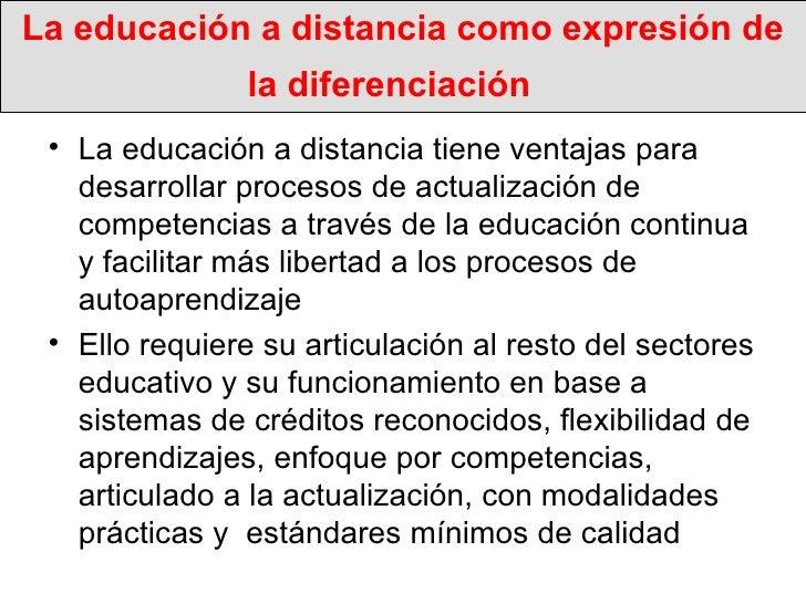 La educación a distancia como expresión de la diferenciación   <ul><li>La educación a distancia tiene ventajas para desarr...