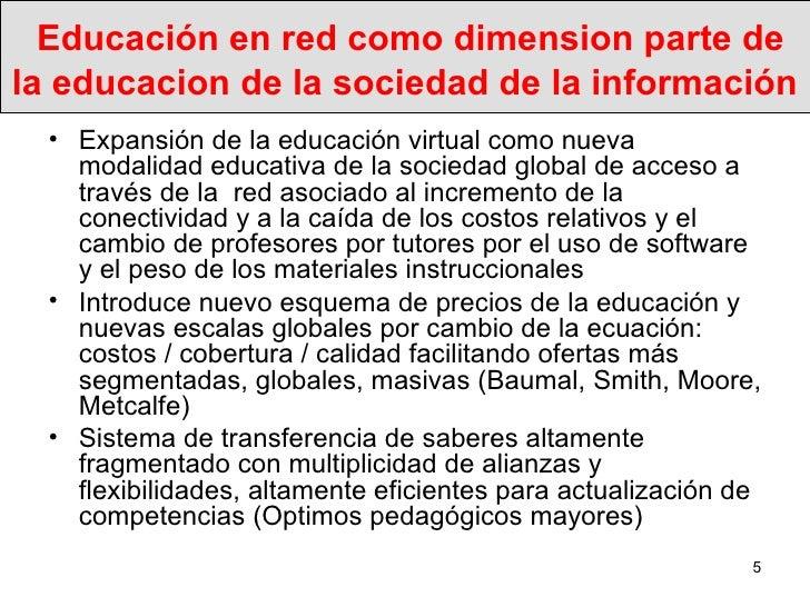 Educación en red como dimension parte de la educacion de la sociedad de la información  <ul><li>Expansión de la educación ...