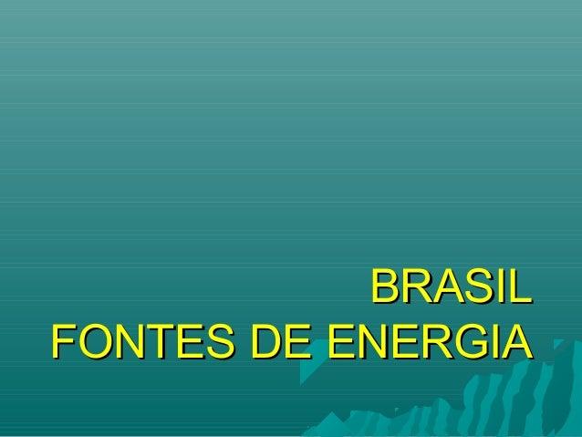 BRASILFONTES DE ENERGIA