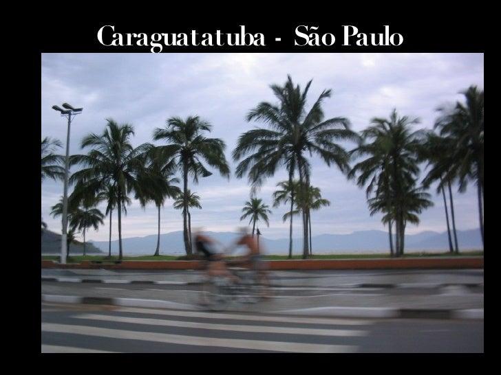Caraguatatuba - São Paulo