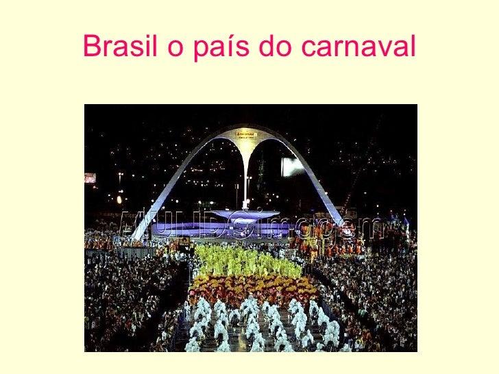 Brasil o país do carnaval