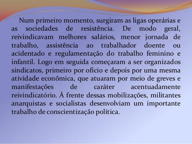 Além de criarem ligas de resistência e sindicatos, osmilitantes anarquistas organizaram greves que visavamreivindicações i...