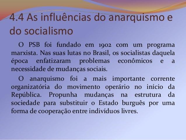4.5 As greves   As mobilizações e greves operárias durante aRepública Oligárquica giraram em torno dereivindicações salari...