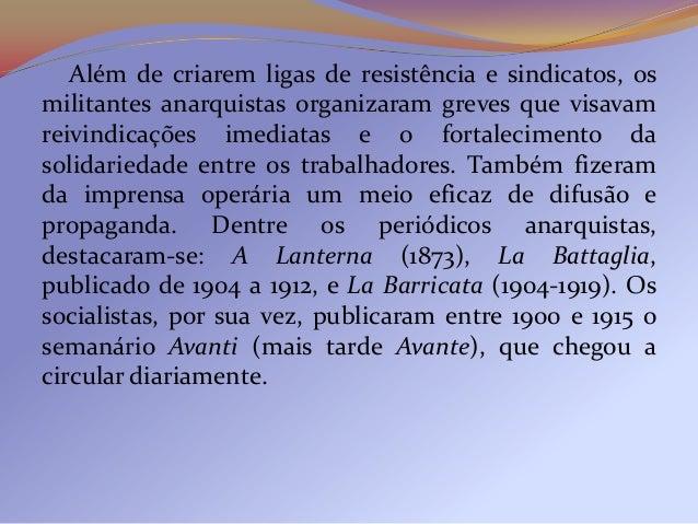A maior mobilização do proletariado brasileiro noperíodo viria com a Greve Geral de julho de 1917, iniciadana cidade de Sã...
