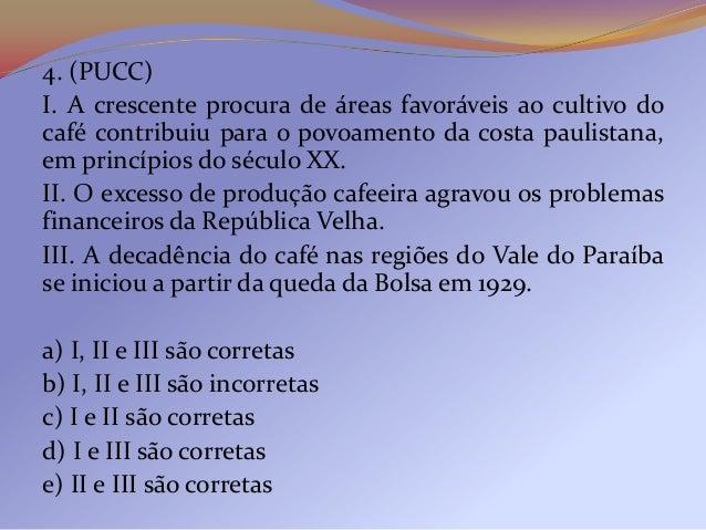 8- Sobre a Revolta de Canudos, assinale a alternativaINCORRETA.A) O seu principal líder foi Antônio Conselheiro.B) Os sert...