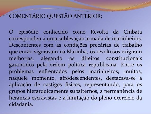 6) (FUVEST) -Caracteriza o processo eleitoral durante aprimeira República, em contraste com o vigente noSegundo Reinado:a)...