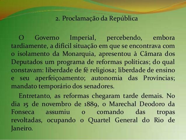 Na noite do dia 15, constituiu-se o Governo Provisórioda República dos Estados Unidos do Brasil. D. Pedro II,que estava em...