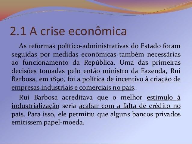 Esse dinheiro seria emprestado, o que na visão doministro, mobilizaria a economia brasileira. Na verdade,a facilidade de c...