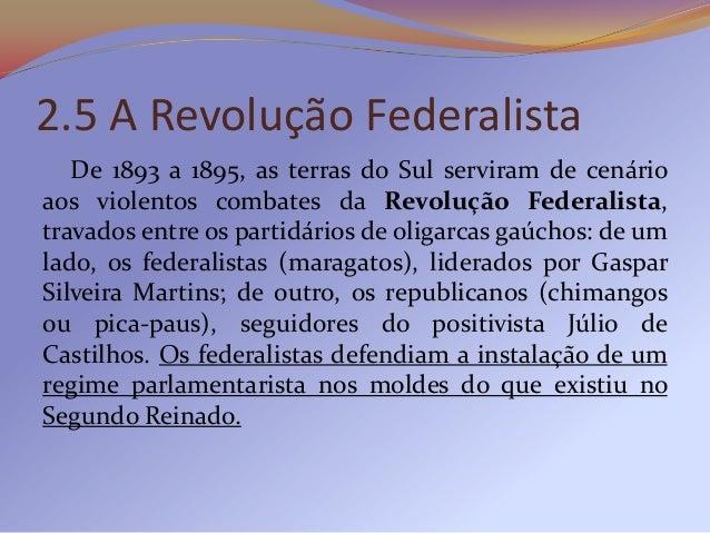 Já os republicanos defendiam um presidencialismoforte, centralizador, no estilo do governo de FlorianoPeixoto.   O confron...