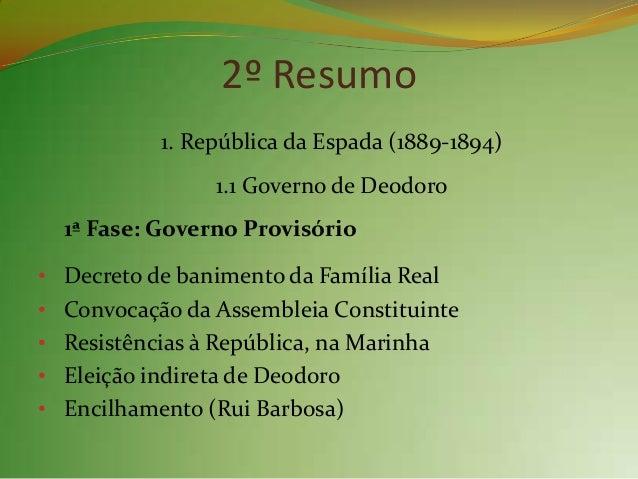 2ª Fase: Governo Constitucional Crise econômica Oposição dos cafeicultores Fechamento do Congresso 1ª Revolta da Armad...