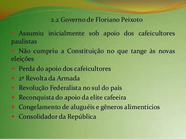 2.3 Características da Constituição de 1891 Copiada da constituição dos Estados Unidos Adotou o sistema presidencialista...