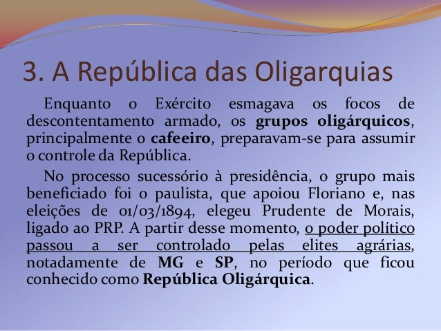 3.1 Mecanismos de sustentaçãopolítica   Para garantissem-se no poder, as elites rurais criaramtrês instrumentos: a polític...